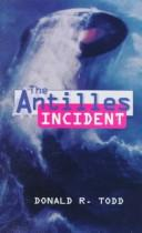 Cover of: The Antilles Incident | Donald R. Todd