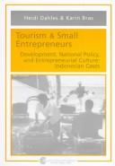 Cover of: Tourism and Small Entrepreneurs: Development, National Policy, and Entrepreneurial Culture  |