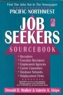 Cover of: Pacific Northwest Job Seekers Sourcebook | Donald D. Walker, Valerie A. Shipe