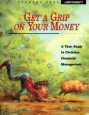 Cover of: Get a Grip on Your Money