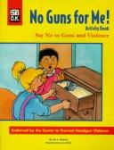 Cover of: No Guns for Me!: Activity Book
