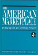 Cover of: The American Marketplace | New Strategist Publications Inc.