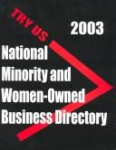 Cover of: Try Us National Minority and Women Owned Business Directory 2003 (National Minority and Women-Owned Business Directory) |
