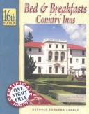 Cover of: Bed & Breakfasts And Country Inns Guide Book (Bed and Breakfasts and Country Inns: the Official Guide to American Historic Inns)