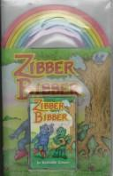 Cover of: Zibber Bibber