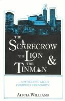 Cover of: The Scarecrow, the Lion and the Tinman