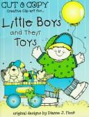 Cover of: Little Boys and Their Toys (New Cut & Copy Books) | Dianne J. Hook