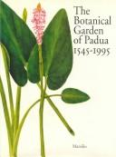 Cover of: The Botanical Garden of Padua 1545-1995 |