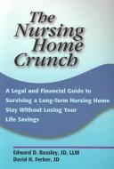 Cover of: The Nursing Home Crunch | Edward D. Beasley