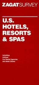 Cover of: U.S. Hotels, Resorts and Spas (Zagat Survey: Top U.S. Hotels, Resorts & Spas) | Joan Lang