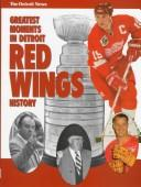 Cover of: Greatest Moments in Detroit Red Wing History (Fan Series of Sports Books) | Joe Falls