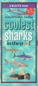Cover of: Field Guide to the Coolest Sharks in the Pool (Klutz Guides) |