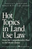 Hot Topics in Land Use Law From the Comprehensive Plan to Del Monte Dunes