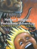 Cover of: Herbert Hilligan's Prehistoric Adventure