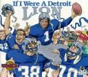 Cover of: If I Were a Detroit Lion (NFL Series) | Joseph C. D