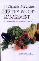 Cover of: Chinese Medicine & Healthy Weight Management | Juliette Aiyana L.Ac. Dipl. Ac.