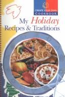 Cover of: My Holiday Recipes and Traditions |
