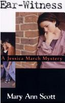Cover of: Ear-Witness (Jessica March Mysteries) | Mary Ann Scott