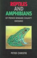 Cover of: Reptiles and Amphibians of Prince Edward Country, Ontario