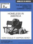 Cover of: Homeless in America: How Could It Happen Here? (Information Plus Reference: Homeless in America)