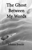 Cover of: The Ghost Between My Words