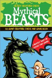 Cover of: Mythical Beasts (Crazy Creature Card and Book Packs) | Jake Miller