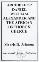 Cover of: Archbishop Daniel William Alexander and the African Orthodox Church
