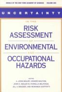 Cover of: Uncertainty in the Risk Assessment of Environmental and Occupational Hazards |