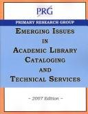 Cover of: Emerging Issues in Academic Library Cataloging & Technical Services