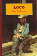 Cover of: Loco (Sagebrush Westerns) | Lee Hoffman