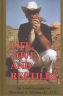 Cover of: Life, Love, and Reptiles | Sherman A. Minton