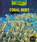 Cover of: Coral Reefs (Geography Starts)