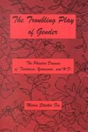 Cover of: The troubling play of gender