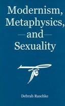 Cover of: Modernism, Metaphysics, And Sexuality
