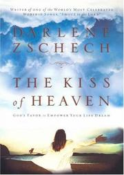 Cover of: The Kiss of Heaven | Darlene Zschech