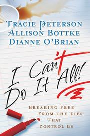 Cover of: I can't do it all!: breaking free from the lies that control us