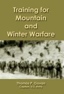 Cover of: Training for Mountain & Winter Warfare (World War II Monographs Volume 34) | Thomas P. Goven