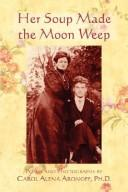 Cover of: Her Soup Made the Moon Weep
