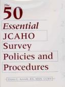 Cover of: The 50 Essential JCAHO Survey Policies and Procedures with CDROM