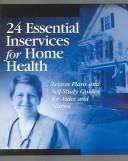 Cover of: 24 Essential Inservices for Home Health | Elizabeth Peterson