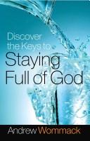 Cover of: Discover the Keys to Staying Full of God