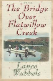 Cover of: The bridge over Flatwillow Creek