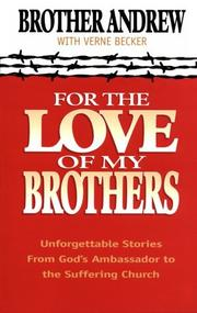 Cover of: For the Love of My Brothers | Brother Andrew