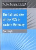 Cover of: The fall and rise of the PDS in eastern Germany