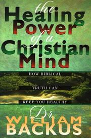 Cover of: The Healing Power of the Christian Mind | William Backus