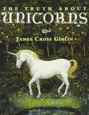 Cover of: The Truth About Unicorns | James Cross Giblin