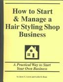 How to start & manage a hair styling shop business by Jerre G. Lewis