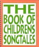 Cover of: The Book of Children's Songtales