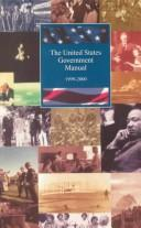 Cover of: The United States Government Manual 1999/2000 (United States Government Manual) | Claitors Publishing Division