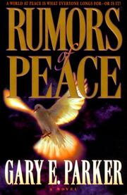 Cover of: Rumors of peace: a world at peace is what everyone longs for--or is it?